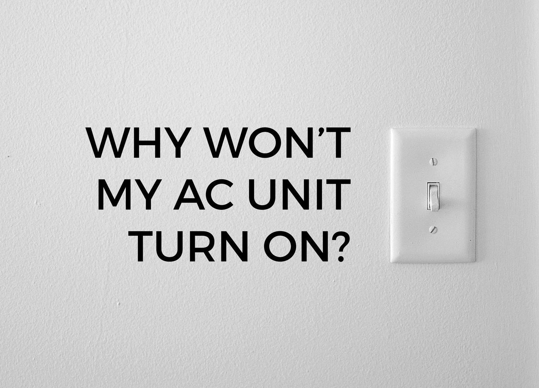 Why Won't My AC Unit Turn On?