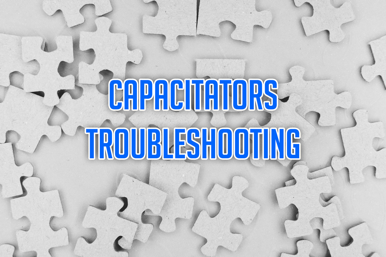 Capacitator Troubleshooting